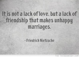 Lack of friendship ruins Marriages
