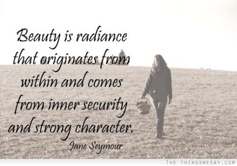 inner radiance and character is beauty