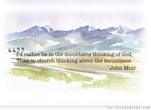 John Muir-God is in the Mountains