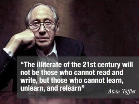 learn, unlearn and re-learn-Alvin Toffler