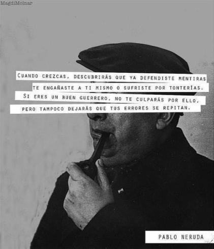 no repitas tus errorer-Neruda