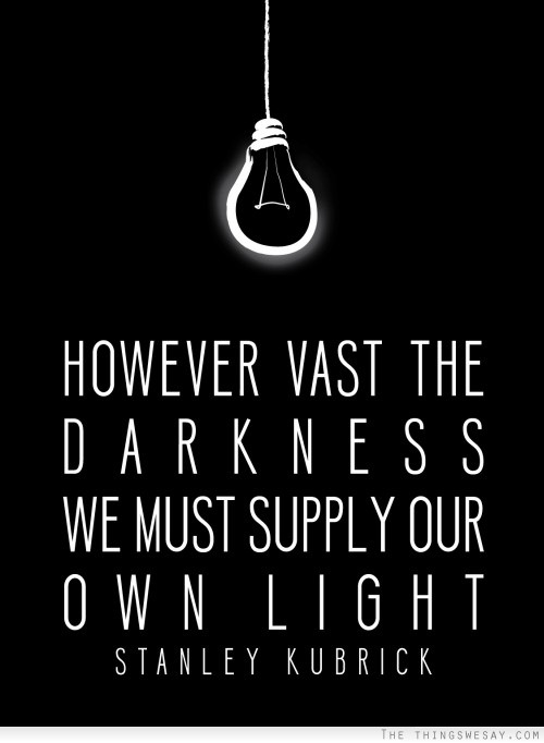 Supply your own light