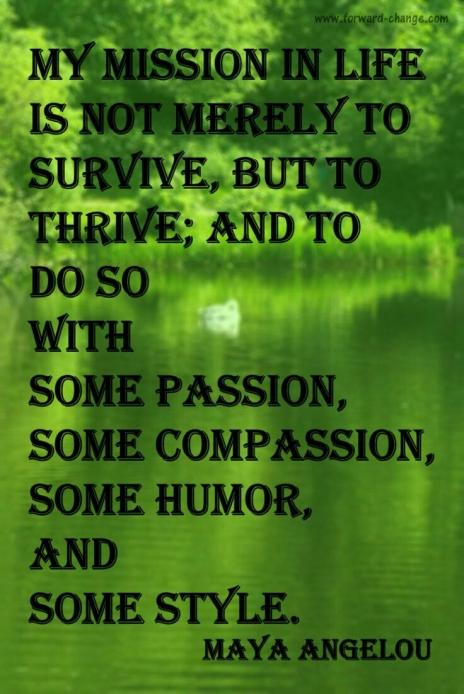 Thrive -Maya Angelou