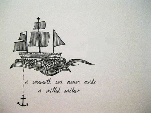 smooth seas and skilled sailors
