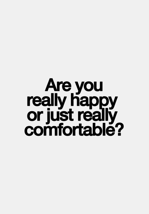 happy or comfortable